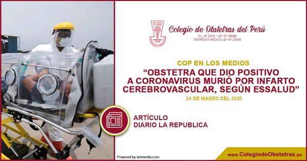 DIARIO LA REPÚBLICA: OBSTETRA QUE DIO POSITIVO A CORONAVIRUS MURIÓ POR INFARTO CEREBROVASCULAR, SEGÚN ESSALUD
