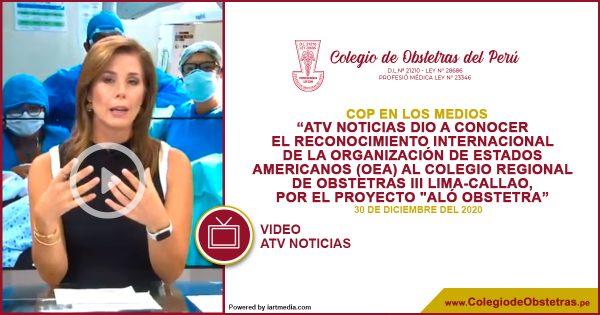 ATV NOTICIAS DIO A CONOCER EL RECONOCIMIENTO INTERNACIONAL DE LA OEA AL COLEGIO REGIONAL DE OBSTETRAS III LIMA-CALLAO