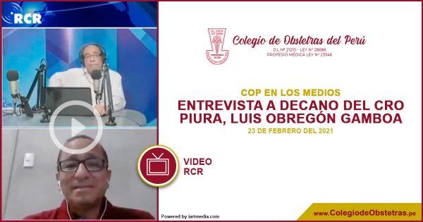 El decano regional del CRO Piura, Luis Obregón Gamboa, dialogó con la RCR Red de Comunicación Regional