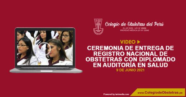 VIDEO DE LA CEREMONIA DEL REGISTRO NACIONAL DE OBSTETRAS CON DIPLOMADO EN AUDITORÍA EN SALUD