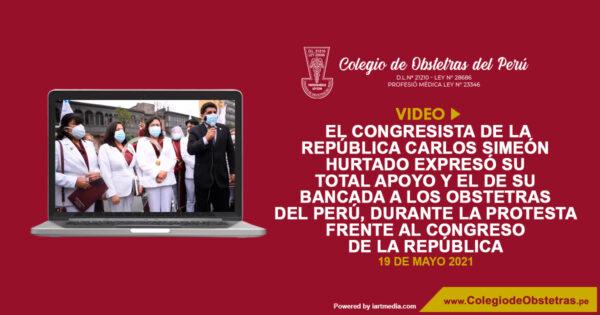 El congresista Carlos Simeón Hurtado expresó su total apoyo a los obstetras del Perú, durante la protesta frente al Congreso