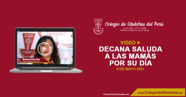 La decana Margarita Pérez Silva, en representación del Colegio de Obstetras del Perú expresa un cálido saludo a las mamás peruanas