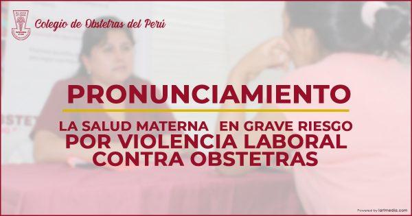 LA SALUD MATERNA EN GRAVE RIESGO POR VIOLENCIA LABORAL CONTRA OBSTETRAS