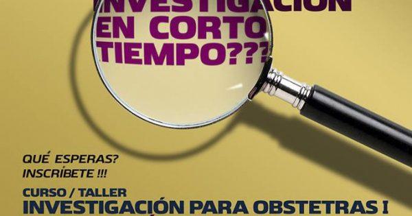 CURSO / TALLER INVESTIGACIÓN PARA OBSTETRAS I – ELABORACIÓN DE PROYECTOS DE INVESTIGACIÓN