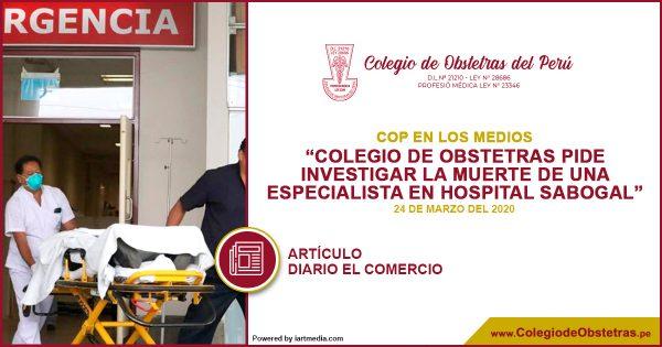 DIARIO EL COMERCIO: COLEGIO DE OBSTETRAS PIDE INVESTIGAR LA MUERTE DE UNA ESPECIALISTA EN HOSPITAL SABOGAL