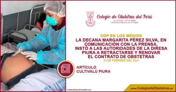 La decana Margarita Pérez Silva, instó a las autoridades de la Diresa Piura a retractarse y renovar el contrato de obstetras