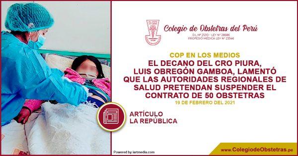 El decano del CRO Piura lamentó que las autoridades regionales de salud pretendan suspender el contrato de 50 obstetras