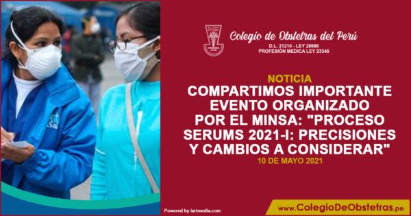 """Evento organizado por el Minsa: """"Proceso SERUMS 2021-I: Precisiones y cambios a considerar"""""""