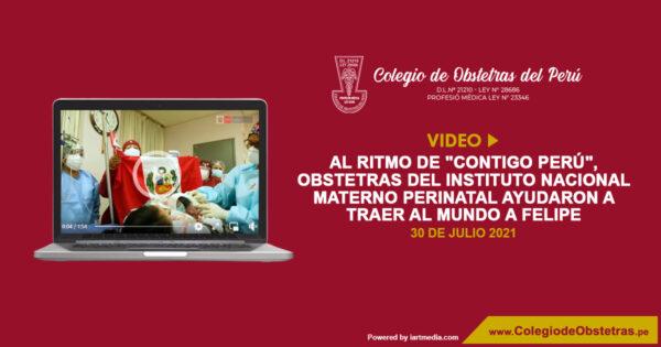 """Al ritmo de """"Contigo Perú"""", obstetras del Instituto Nacional Materno Perinatal ayudaron a traer al mundo a Felipe"""