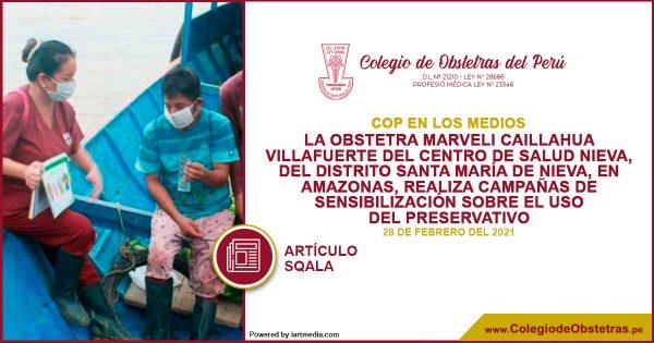 La obstetra Marveli Caillahua Villafuerte del distrito Santa María de Nieva, en Amazonas, realiza campañas sobre el uso del preservativo